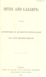 Cover of: Dives and Lazarus, or, The adventures of an obscure medical man in a low neighbourhood | Gilbert, William