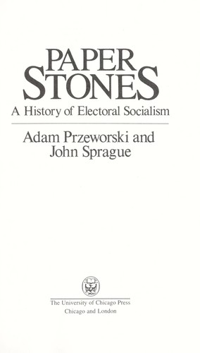 Paper stones : a history of electoral socialism by
