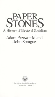 Cover of: Paper stones : a history of electoral socialism |