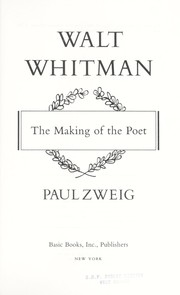 Cover of: Walt Whitman : the making of thepoet |