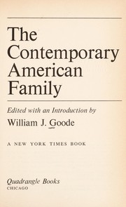 Cover of: The contemporary American family. | William Josiah Goode