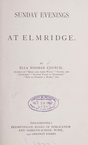Cover of: Sunday evenings at Elmridge | Church, Ella Rodman (MacIlvane) Mrs