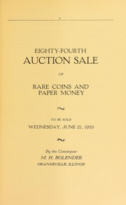 Cover of: Eighty-fourth auction sale of rare coins and paper money | M. H. Bolender