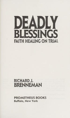 Deadly blessings : faith healing on trial by