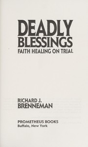 Cover of: Deadly blessings : faith healing on trial |