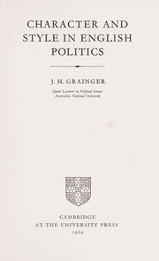 Cover of: Character and style in English politics | J. H. Grainger