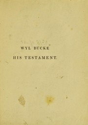 Wyl Bucke his testament