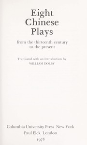 Cover of: Eight Chinese plays from the thirteenth century to the present | translated with an introd. by William Dolby.