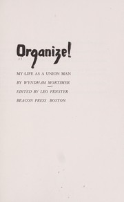Cover of: Organize! My life as a union man