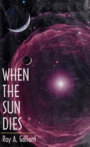 Cover of: When the sun dies | Roy A. Gallant
