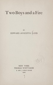 Cover of: Two boys and a fire | Rand, Edward A.