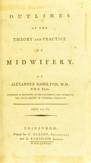 Outlines of the theory and practice of midwifery by Hamilton, Alexander