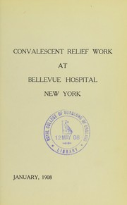 Cover of: Convalescent relief work at Bellevue Hospital, New York | Bellevue Hospital