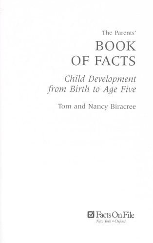 The parents' book of facts : child development from birth to age five by