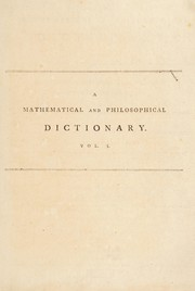 Cover of: A mathematical and philosophical dictionary