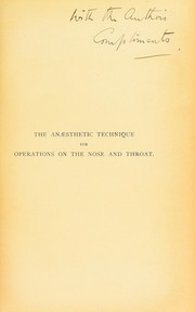 Cover of: The anaesthetic technique for operations on the nose and throat | Arthur de Prenderville