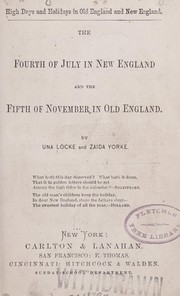 Cover of: The Fourth of July in New England and the fifth of November in old England | Una Locke