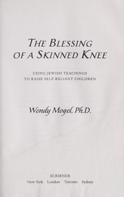 Cover of: The blessing of a skinned knee | Wendy Mogel
