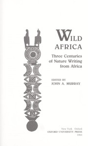 Cover of: Wild Africa : three centuries of nature writing from Africa |