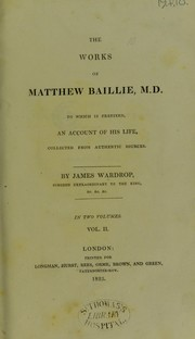 Cover of: The works of Matthew Baillie, M. D. | Matthew Baillie