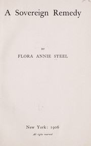 Cover of: A sovereign remedy | Flora Annie Webster Steel