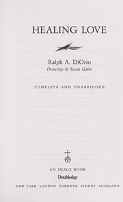 Cover of: Healing love | Ralph A. DiOrio