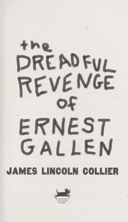 Cover of: The dreadful revenge of Ernest Gallen