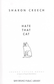 Cover of: Hate that cat | Sharon Creech