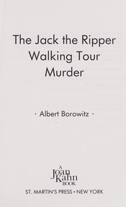 Cover of: The Jack the Ripper walking tour murder | Albert Borowitz