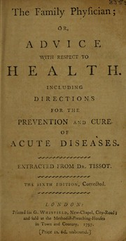 Cover of: The family physician: or Advice with respect to health. Including directions for the prevention and cure of acute diseases
