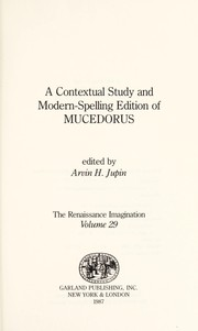 Cover of: A contextual study and modern-spelling edition of Mucedorus |