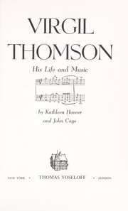 Cover of: Virgil Thomson: his life and music