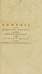 Cover of: An address delivered at a general meeting of the nobility, gentry, clergy, and others, assessed to the county rate for the county of Glocester [sic] | Paul, George Onesiphorus Sir