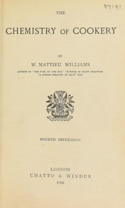 Cover of: The chemistry of cookery | W. Mathieu Williams