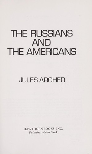 The Russians and the Americans by Jules Archer