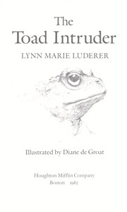 Cover of: The toad intruder | Lynn Marie Luderer