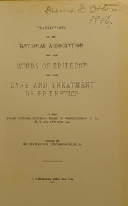 Cover of: Transactions of the National Association for the Study of Epilepsy and the Care and Treatment of Epileptics at the first annual meeting held in Washington, D.C., May 14th and 15th, 1901 | National Association for the Study of Epilespy and the Care and Treatment of Epileptics