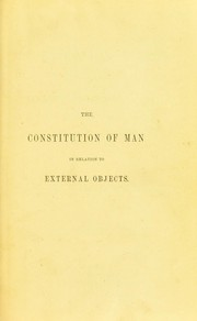 Cover of: The constitution of man considered in relation to external objects