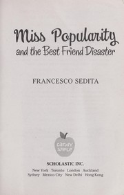 Cover of: Miss Popularity and the best friend disaster | Francesco Sedita