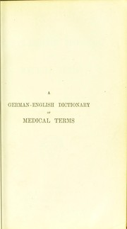 Cover of: A German-English dictionary of medical terms