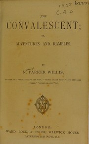 Cover of: The convalescent, Or, Adventures and rambles