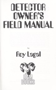Detector Owner's Field Manual by Roy Lagal, Bettye Ranson Nelson, Charles L. Garrett