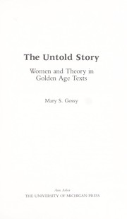 Cover of: The untold story : women and theory in Golden Age texts |