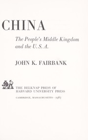 Cover of: China: the people's middle kingdom and the U.S.A