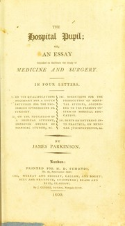 Cover of: The hospital pupil, or, An essay intended to facilitate the study of medicine and surgery