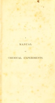 Cover of: A manual of experiments illustrative of chemical science
