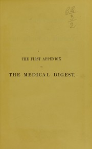 Cover of: The first appendix to the Medical Digest, including the years 1882-3-4-5 and early part of 1886