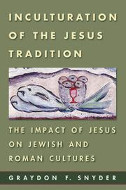 Cover of: Inculturation of the Jesus Tradition: The Impact of Jesus on Jewish and Roman Cultures
