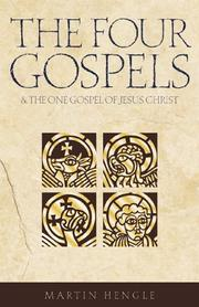 Cover of: The Four Gospels and the One Gospel of Jesus Christ | Martin Hengel