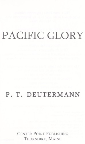 Pacific glory by Peter T. Deutermann
